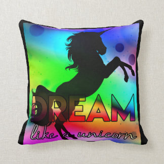 Dream Like a Unicorn! - Bright, colourful design Throw Pillow
