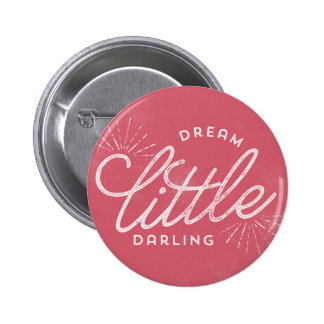Dream Little Darling 2 Inch Round Button