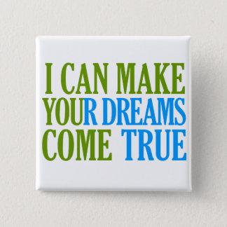 Dream Maker button, customizable 2 Inch Square Button