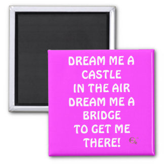 Dream me a Castle in the Air.... Magnet