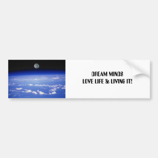 DREAM MINDS - LOVING LIFE & LIVING IT! BUMPER STICKER