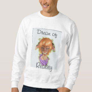 Dream of Reality Sweatshirt