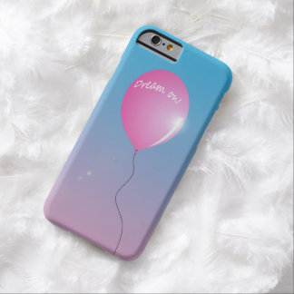 """""""Dream on"""" balloon inspirational iPhone 6 Case"""