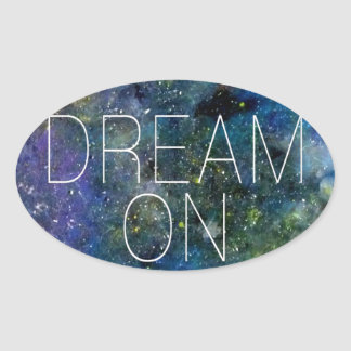 Dream on cosmic quote oval sticker