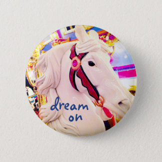 """Dream on"" quote colorful carousel horse photo 2 Inch Round Button"