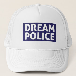Dream Police Trucker Hat