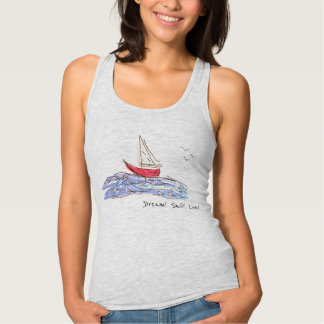 Dream Sail Live Sea Boat Seagull Sketch Tank Top