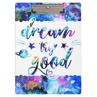 Dream. Try. Do Good. Clipboard