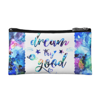Dream. Try. Do Good. Cosmetic Bag