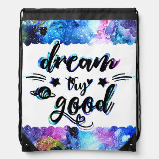 Dream. Try. Do Good. Drawstring Bag