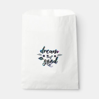 Dream. Try. Do Good. Favour Bag