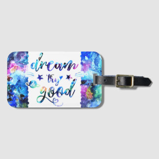 Dream. Try. Do Good. Luggage Tag