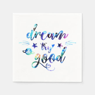 Dream. Try. Do Good. Napkin