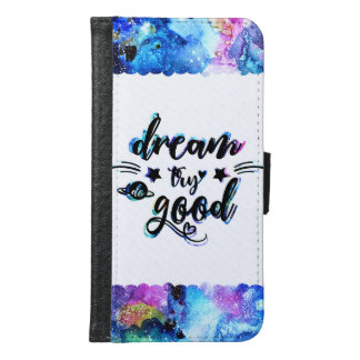 Dream. Try. Do Good. Samsung Galaxy S6 Wallet Case