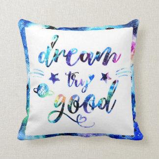 Dream. Try. Do Good. Throw Pillow