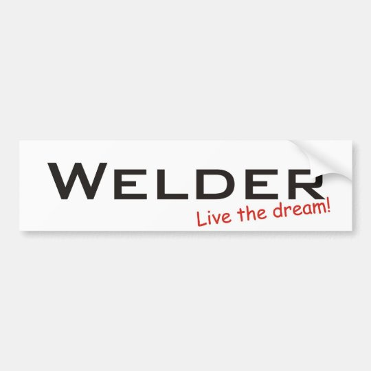 Dream / Welder Bumper Sticker