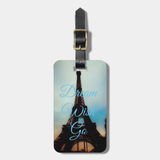 Dream Wish Go Paris Luggage Tag