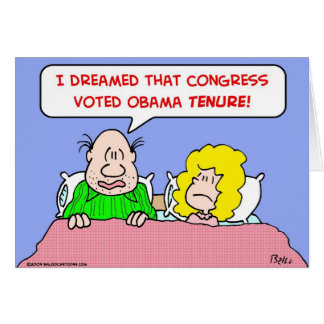 dreamed congress voted obama tenure greeting card