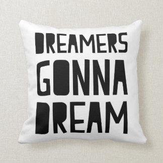 Dreamers Gonna Dream Pillow