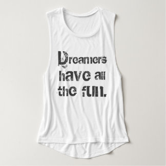 Dreamers Have Fun Tank Top