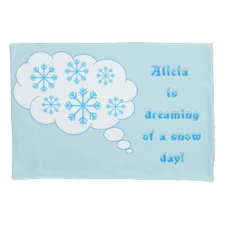 Dreaming of a snow day pillow case pillowcase