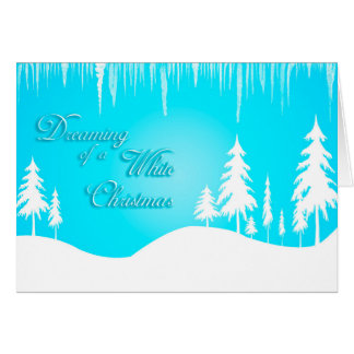 Dreaming of a White Christmas (Christmas) Card
