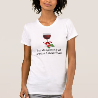 Dreaming Of A Wine Christmas Funny Holiday Design Tees