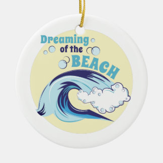 Dreaming Of Beach Round Ceramic Ornament