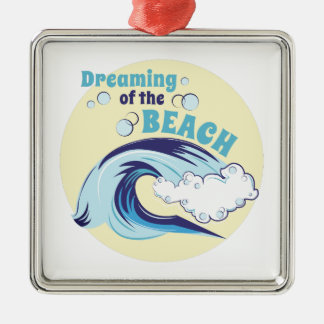 Dreaming Of Beach Silver-Colored Square Ornament