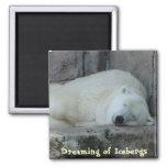 Dreaming of Icebergs Refrigerator Magnet