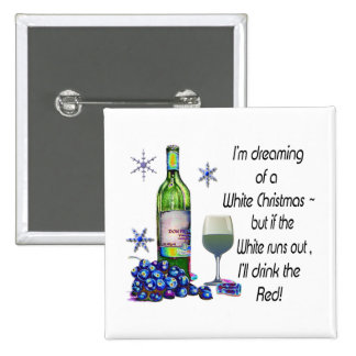 Dreaming of White Christmas, Funny Wine Art Gifts 2 Inch Square Button