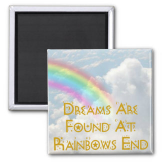 Dreams Are Found At Rainbows End Magnet