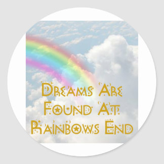 Dreams Are Found At Rainbows End Round Sticker