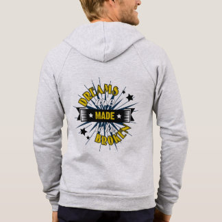 Dreams Are Made to be Broken Hooded Pullover