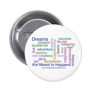 Dreams Are Meant to Happen (bright) 2 Inch Round Button