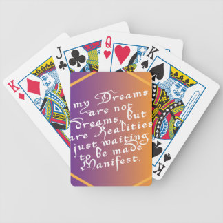 Dreams are Realities waiting to be made Manifest Bicycle Playing Cards