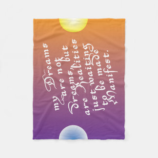 Dreams are Realities waiting to be made Manifest Fleece Blanket
