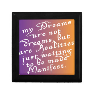 Dreams are Realities waiting to be made Manifest Gift Box