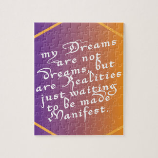 Dreams are Realities waiting to be made Manifest Jigsaw Puzzle