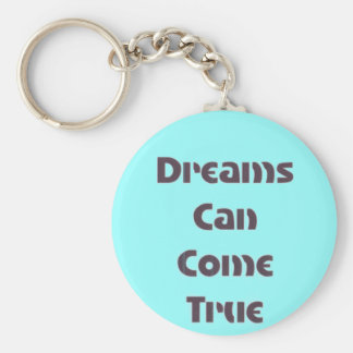 Dreams Can Come True Basic Round Button Keychain