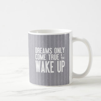 Dreams Come True Coffee Mug