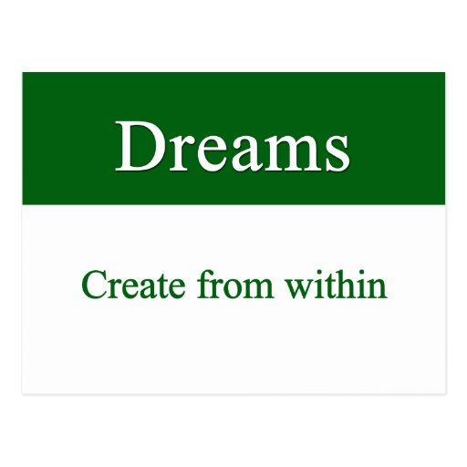 Dreams create from within postcard
