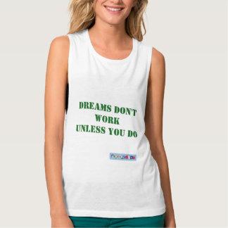 Dreams Don't work T Shirt