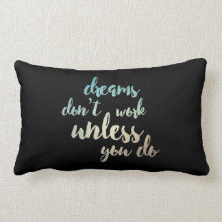 Dreams Don't Work Unless You Do Lumbar Pillow