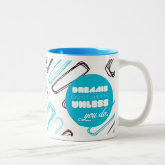 Dreams don't work unless you do Two-Tone mug