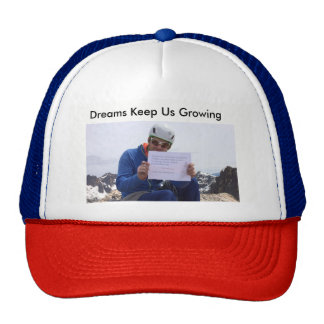 Dreams Keep us Growing Hat
