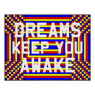 Dreams Keep You Awake Poster