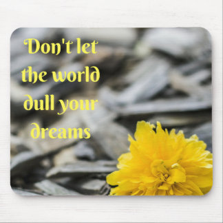 Dreams Motivational Inspritational saying Mouse Pad