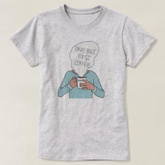 DreamySupply Okay But First Coffee Women T-Shirt