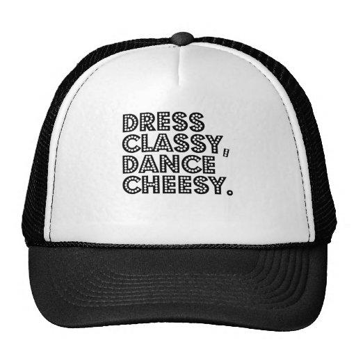 Dress Classy, Dance Cheesy. Hat